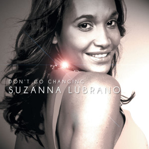 Album Don't Go Changing from Suzanna Lubrano
