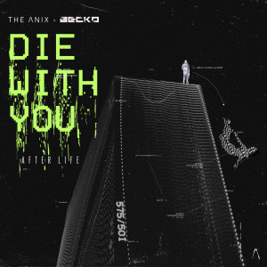 Album Die With You (After Life) from The Anix