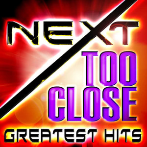Album Too Close - Greatest Hits from Next