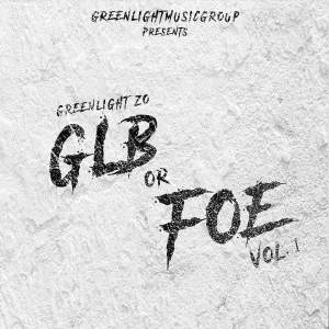 收聽GreenLight Zo的GLB Or Foe, Vol. 1歌詞歌曲
