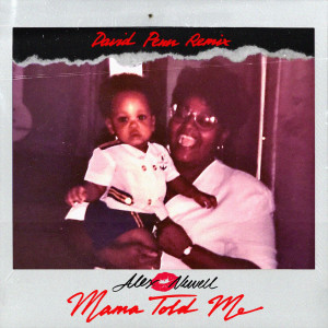 Album Mama Told Me (David Penn Remix) from Alex Newell