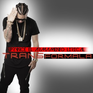 Prynce El Armamento Lirical的專輯Transformala