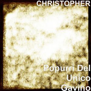 Popurri Del Unico Gavino dari Christopher