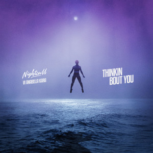Album Thinkin Bout You from Nightcall