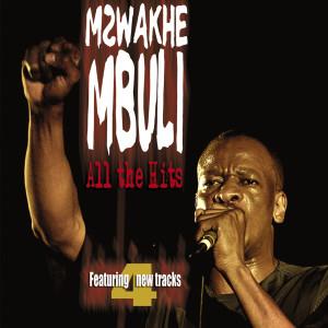 All The Hits 2006 Mzwakhe Mbuli