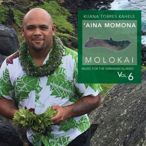 Kuana Torres Kahele的專輯Music for the Hawaiian Islands, Vol. 6 (Aina Momona, Molokai)
