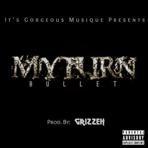 Album My Turn (Explicit) from Bullet