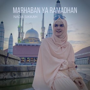 Marhaban Ya Ramadhan dari Nada Sikkah