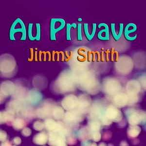 Jimmy Smith的專輯Au Privave