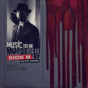 Album Music To Be Murdered By - Side B (Deluxe Edition) from Eminem