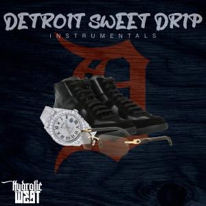 Album Detroit Sweet Drip from Hydrolic West