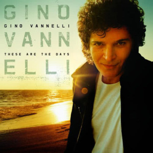 Album These Are The Days from Gino Vannelli