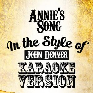 Karaoke - Ameritz的專輯Annie's Song (In the Style of John Denver) [Karaoke Version] - Single