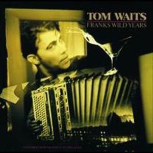 Franks Wild Years 1987 Tom Waits