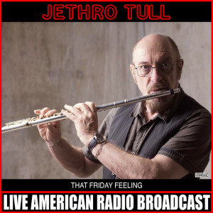 Album That Friday Feeling (Live) from Jethro Tull