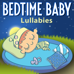 Bedtime Baby: Lullabies dari Lullaby Baby