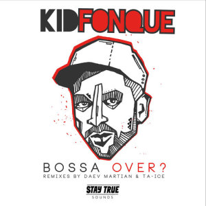 Listen to Bossa Over? ((Ta-ice Remix)) song with lyrics from Kid Fonque
