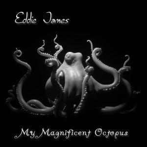 Album My Magnificent Octopus from Eddie James