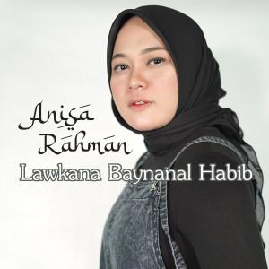 Lawkana Baynanal Habib dari Anisa Rahman
