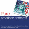 Various Artists Album Pure... American Anthems Mp3 Download
