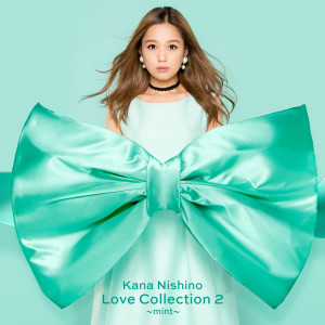 西野加奈的專輯Love Collection 2 Mint