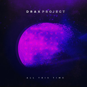 Album All This Time from Drax Project