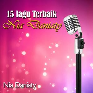 Album 15 Lagu Terbaik Nia Daniaty from Nia Daniaty