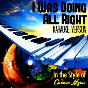 Karaoke - Ameritz的專輯I Was Doing All Right (In the Style of Carmen Mcrae) [Karaoke Version] - Single