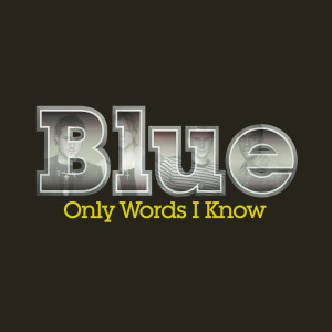 Only Words I Know 2004 Blue