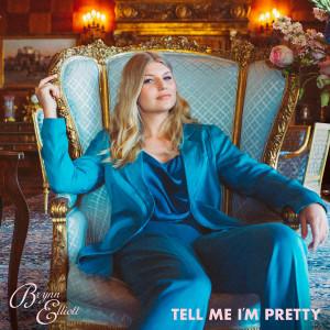 Album Tell Me I'm Pretty from Brynn Elliott