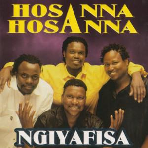 Album Ngiyafisa from Hosanna Hosanna