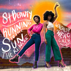 Album Running to the Sun: The ReWERC - EP (Explicit) from St. Beauty