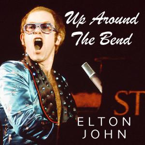 Elton John的專輯Up Around The Bend