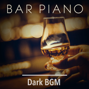 Smooth Lounge Piano的專輯Bar Piano Dark BGM
