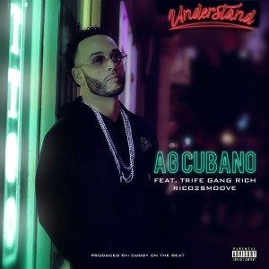 Album Understand (feat. Trife Gang Rich & Rico 2 Smoove) (Explicit) from AG Cubano