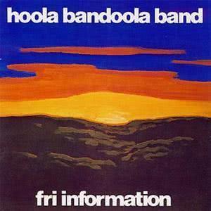 Fri information 1975 Hoola Bandoola Band