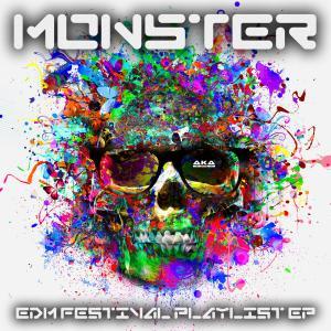 Album Monster (EDM Festival Playlist EP) from AKA