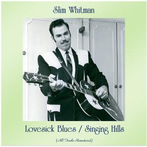 Album Lovesick Blues / Singing Hills from Slim Whitman