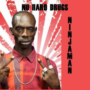Album No Hard Drugs from Ninjaman