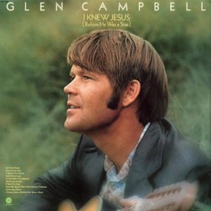 Glen Campbell的專輯I Knew Jesus (Before He Was A Star)