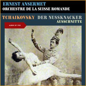 Album Tchaikovsky: Der Nussknacker (Ausschnitte) (Album of 1958) from Ernest Ansermet