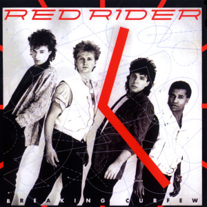 Breaking Curfew 1984 Red Rider