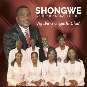 Album Ngubani Ongathi Cha Album from Khuphuka Saved Group