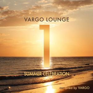 Album Vargo Lounge - Summer Celebration, Vol. 1 from Vargo