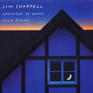 Album Laughter at Dawn - Solo Piano from Jim Chappell