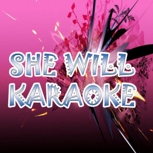 Listen to She will song with lyrics from The Official Karaoke