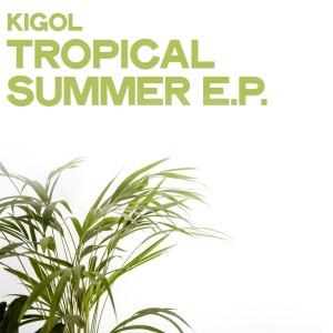 Album Tropical Summer E.p. from Kigol