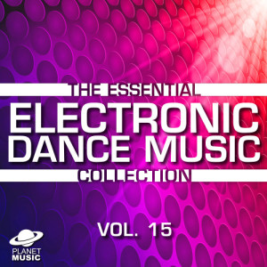 The Hit Co.的專輯The Essential Electronic Dance Music Collection, Vol. 15