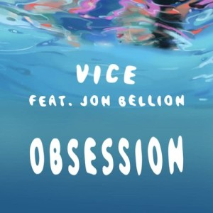 Listen to Obsession (feat. Jon Bellion) song with lyrics from Vice