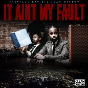 Album It Ain't My Fault from Big Sean